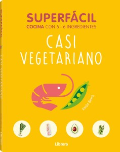 Casi vegetariana : Superfácil